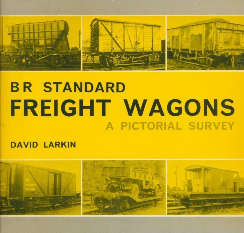 BR Standard Freight Wagons: A Pictorial Survey