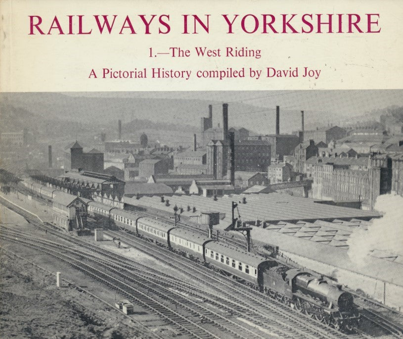 Railways in Yorkshire - 1: The West Riding