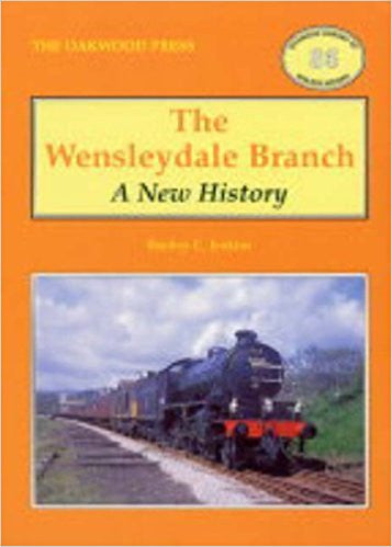The Wensleydale Branch - A New History