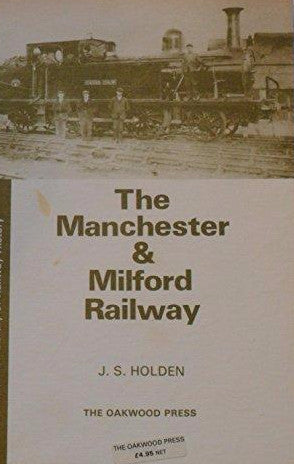 The Manchester & Milford Railway (1979 edition)