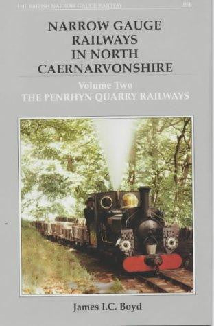 Narrow Gauge Railways in North Caernarvonshire Volume 2