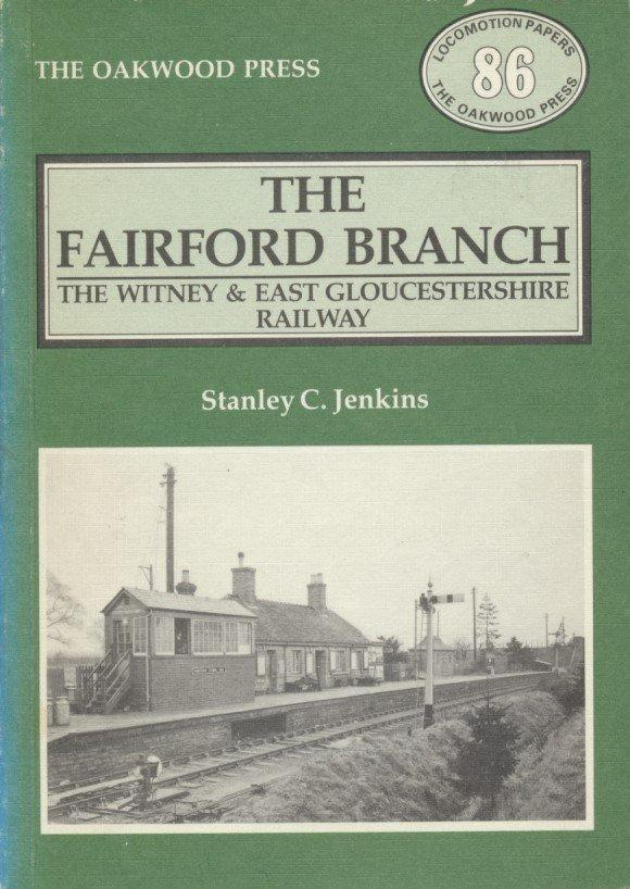 The Fairford Branch: Witney and East Gloucestershire Railway