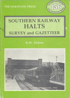 Southern Railway Halts: Survey and Gazetteer (LP156)