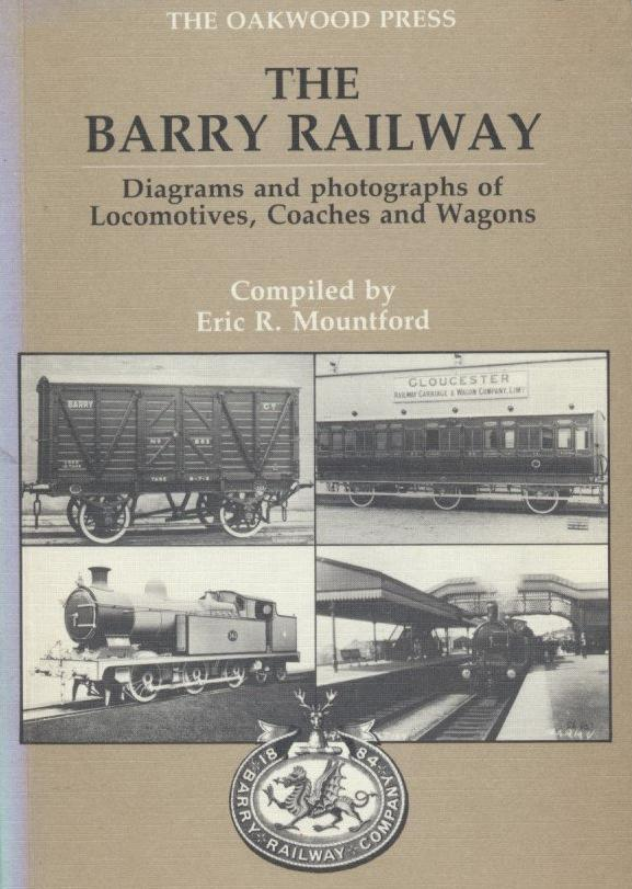 The Barry Railway: Diagrams and Photographs of Locomotives, Coaches and Wagons