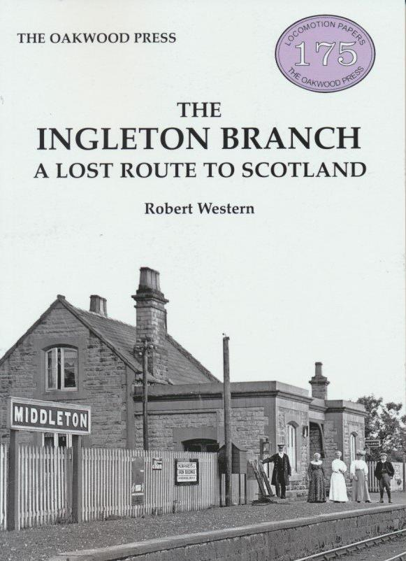 The Ingleton Branch : A Lost Route to Scotland