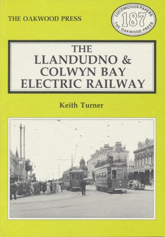 The Llandudno and Colwyn Bay Electric Railway - 1993 Edition