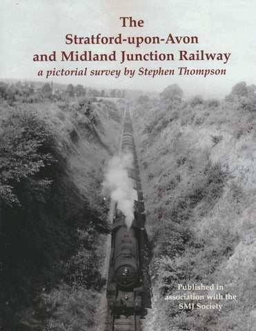 The Stratford-upon-Avon and Midland Junction Railway a pictorial survey by Stephen Thompson