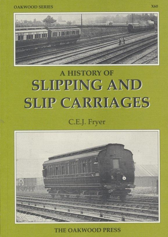 A History of Slipping and Slip Carriages