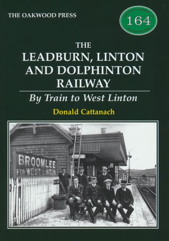 The Leadburn, Linton and Dolphinton Railway - By Train to West Linton