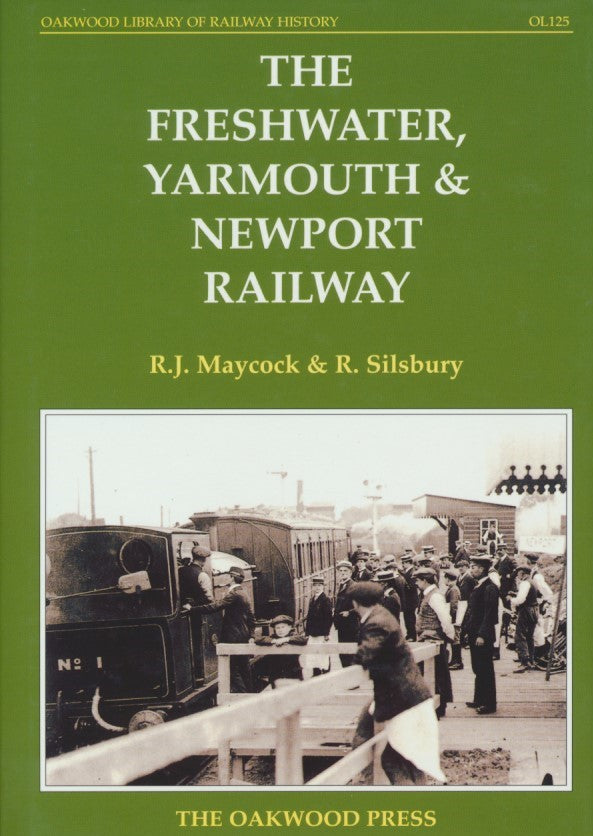 The Freshwater, Yarmouth & Newport Railway - 2003 Edition