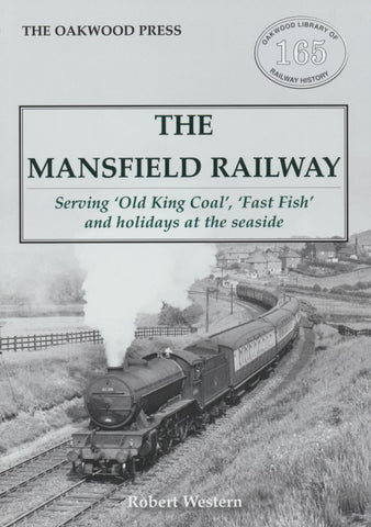 The Mansfield Railway – Serving 'Old King Coal', 'Fast Fish' and holidays at the seaside