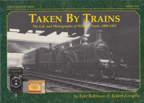 Taken by Trains - The Life and Photographs of William Nash 1909-1952