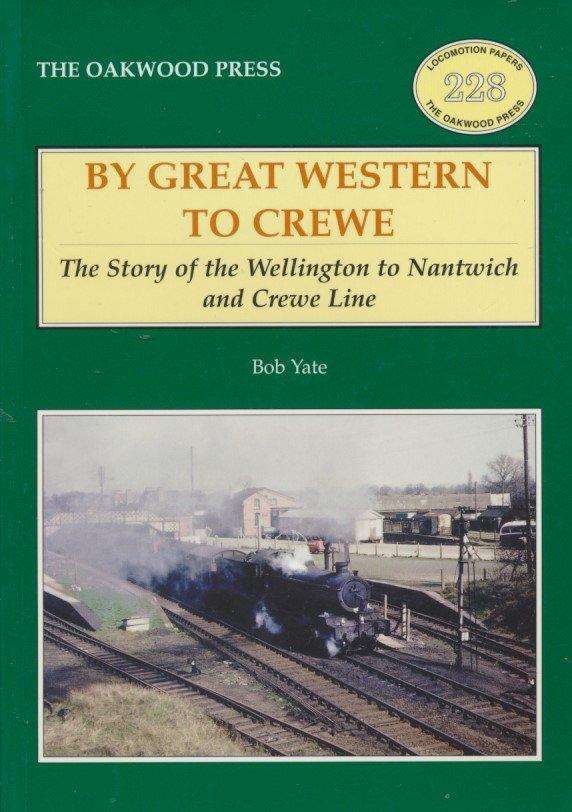By Great Western to Crewe: The Story of the Wellington to Nantwich and Crewe Line