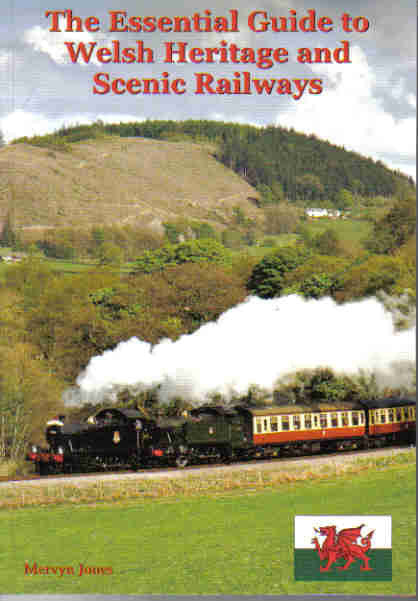 The Essential Guide to Welsh Heritage and Scenic Railways