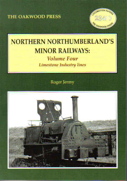 Northern Northumberland's Minor Railways - Volume Four: Limestone Industry Lines