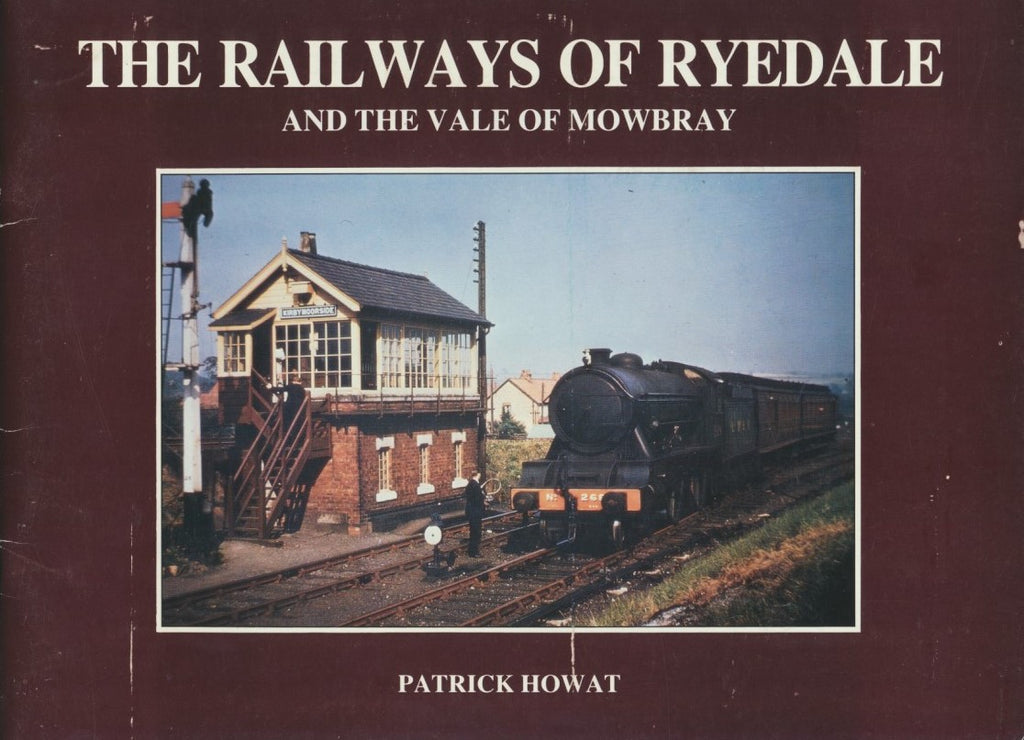 The Railways of Ryedale and The Vale of Mowbray