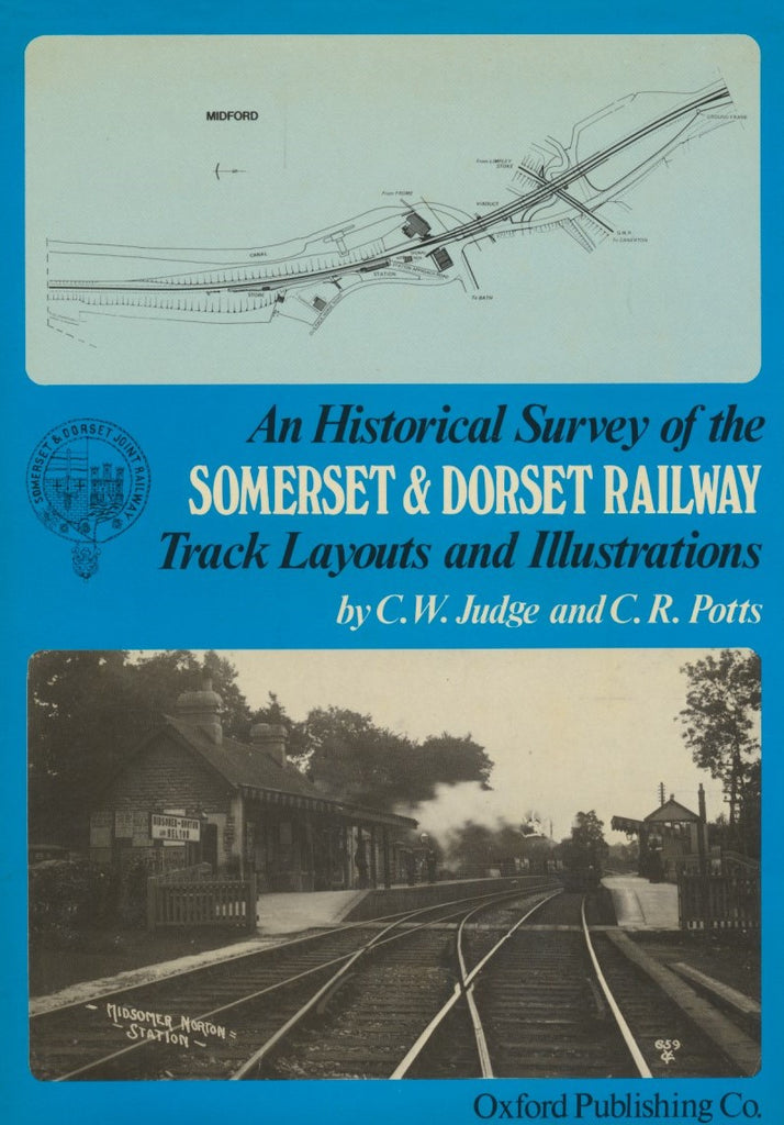 An Historical Survey of the Somerset & Dorset Railway - Track Layouts and Illustrations