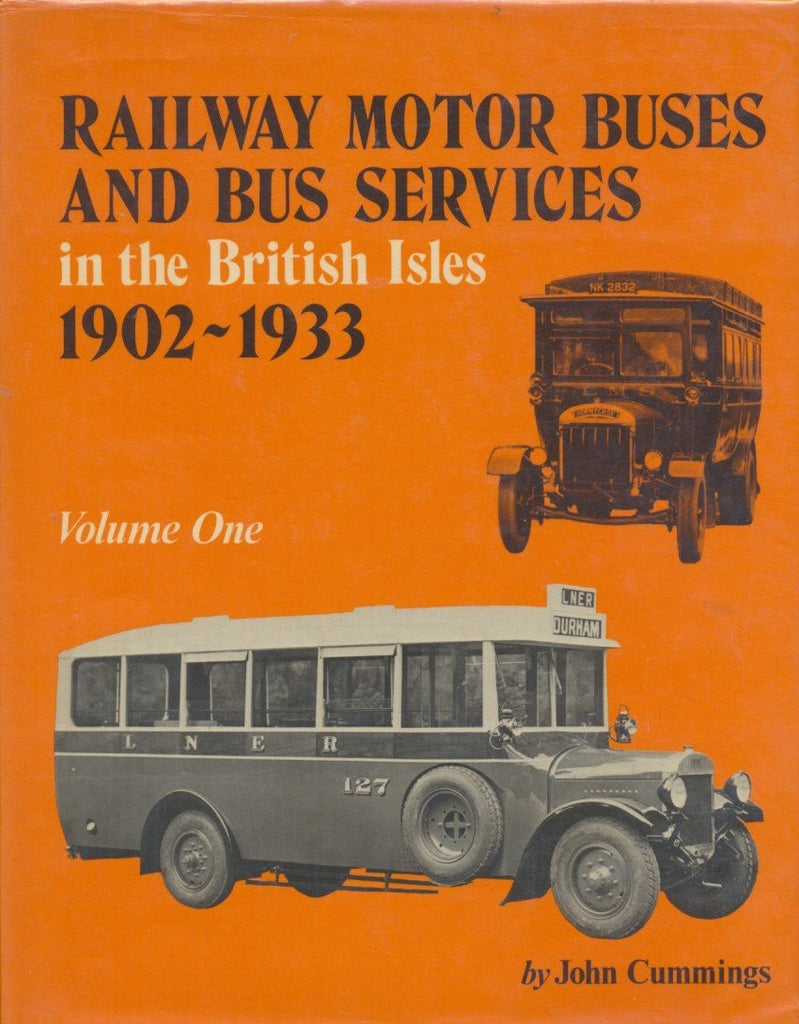 Railway Motor Buses and Bus Services in the British Isles, 1902-33. Volume One