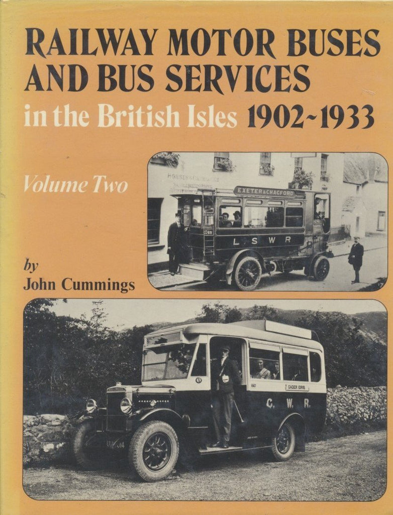 Railway Motor Buses and Bus Services in the British Isles, 1902-33. Volume Two