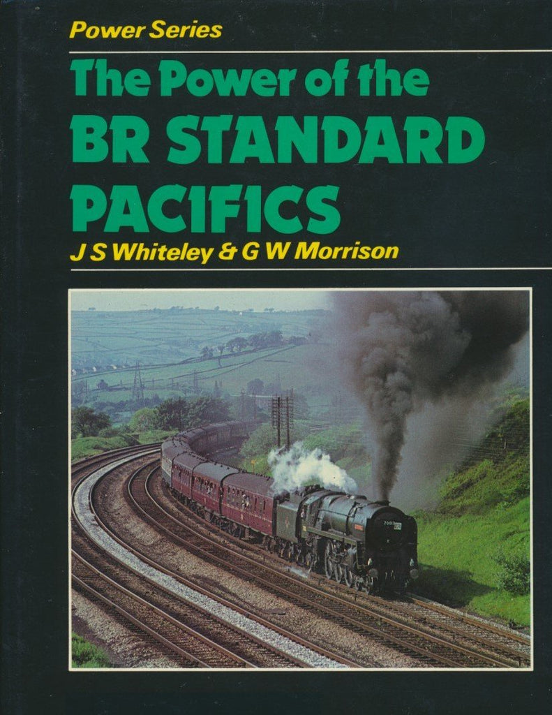The Power of the BR Standard Pacifics (Power Series)