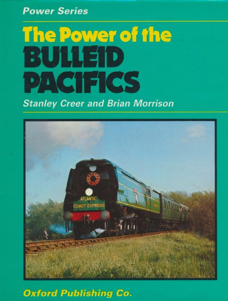 The Power of the Bulleid Pacifics (Power Series)
