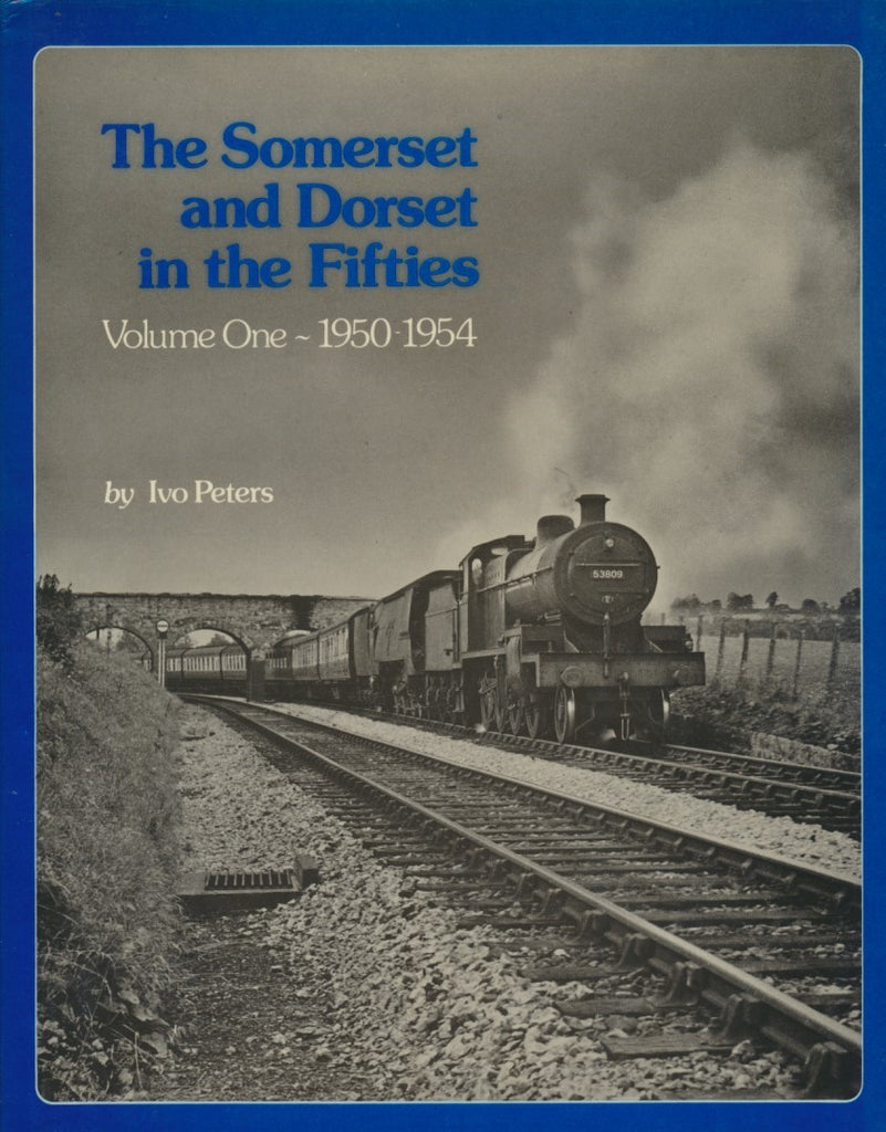 The Somerset and Dorset in the Fifties, Volume One 1950-1954