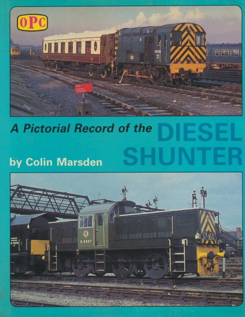 A Pictorial Record of the Diesel Shunter