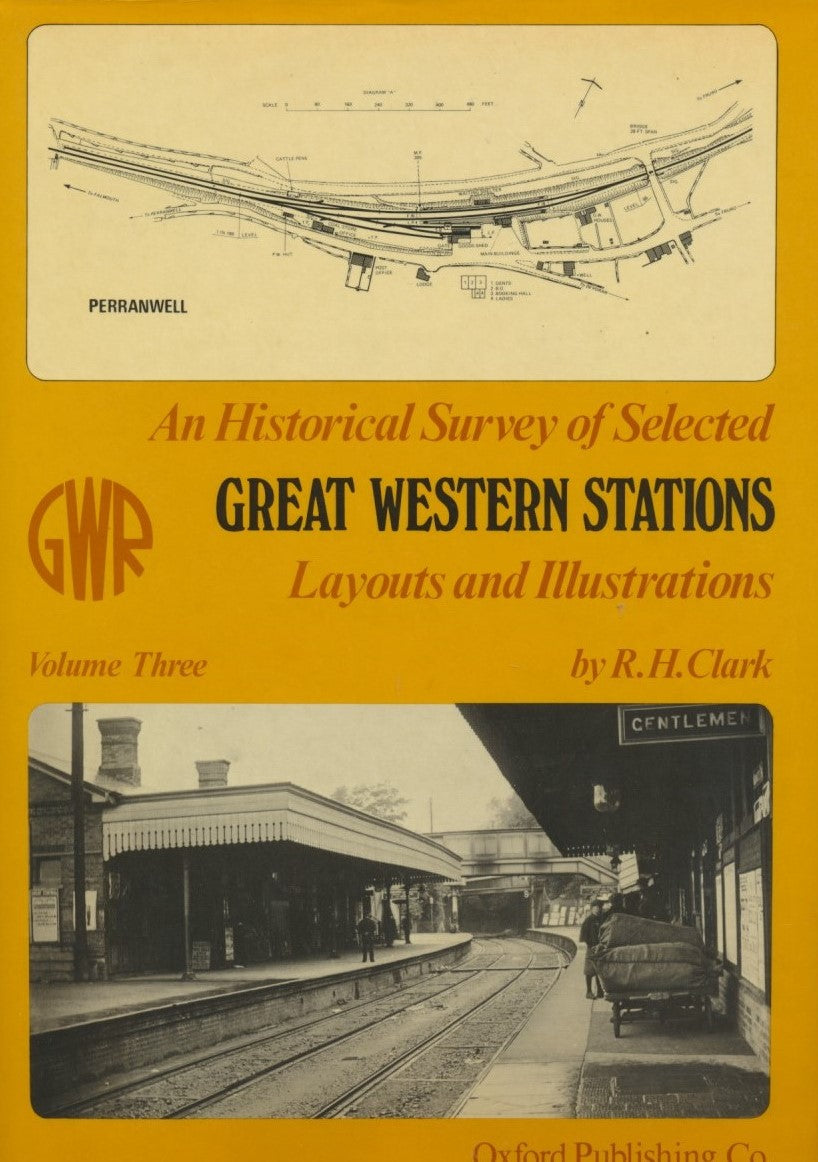 An Historical Survey of Selected Great Western Stations, volume 3