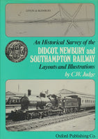 An Historical Survey of the Didcot, Newbury, and Southampton Railway: Layouts and Illustrations