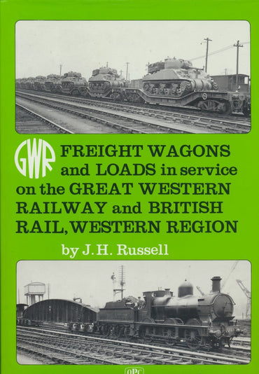 Freight Wagons and Loads in Service on the Great Western Railway and British Rail, Western Region