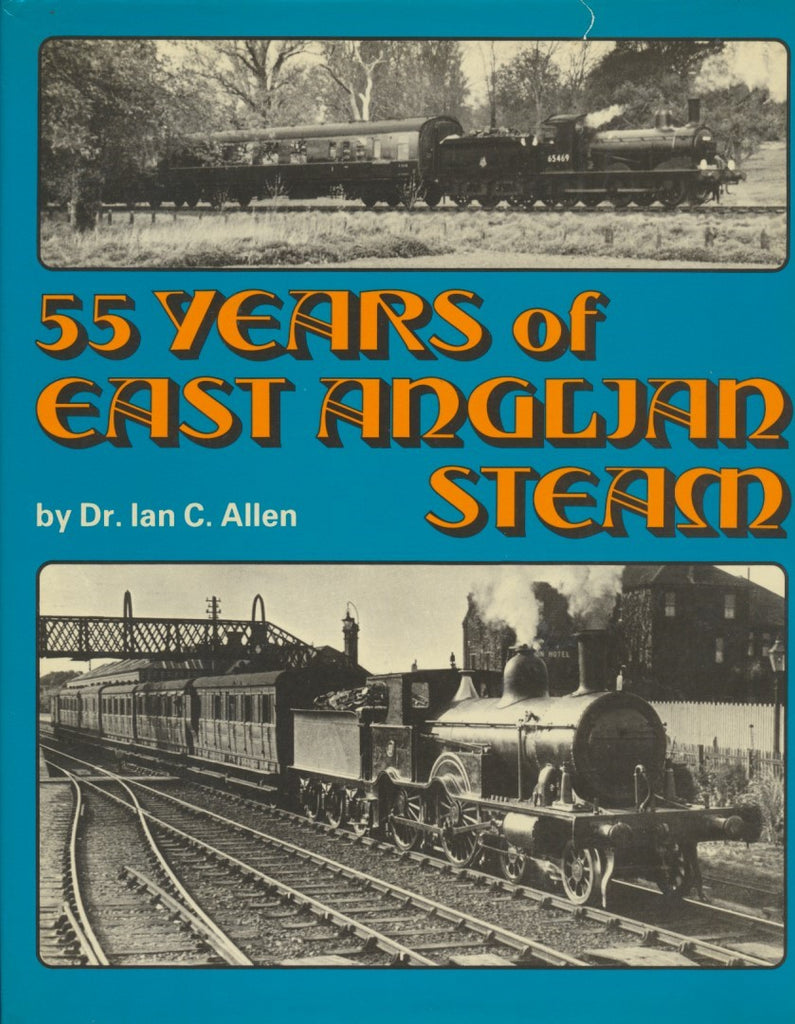 55 Years of East Anglian Steam
