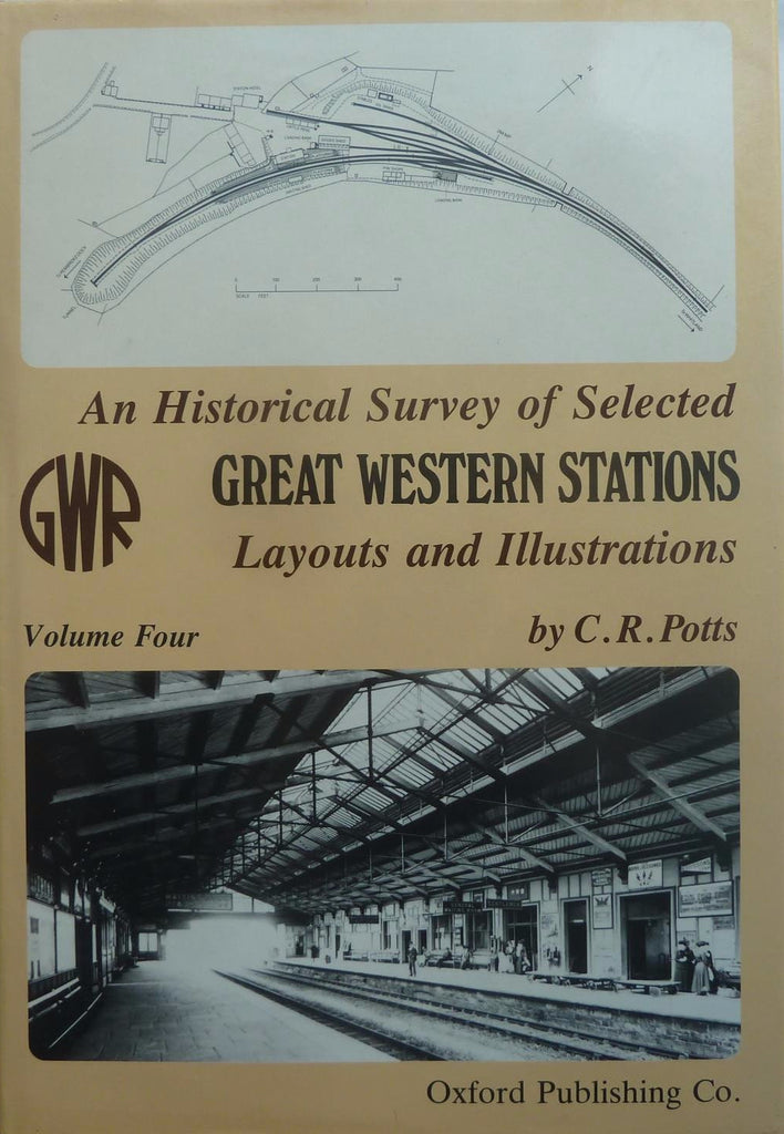 An Historical Survey of Selected Great Western Stations: Layouts and Illustrations, volume 4