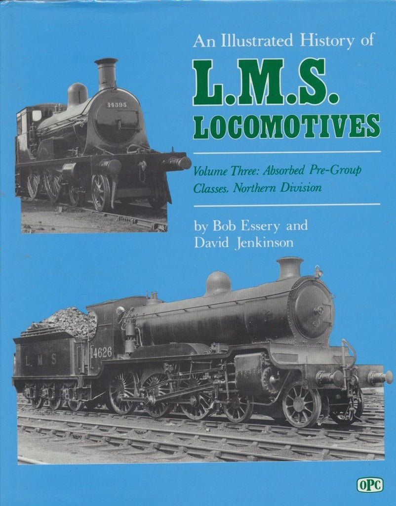 An Illustrated History of LMS Locomotives, Volume 3: Absorbed Pre-group Classes, Northern Division