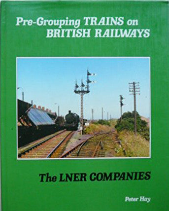 Pre-Grouping Trains on British Railways - The LNER Companies