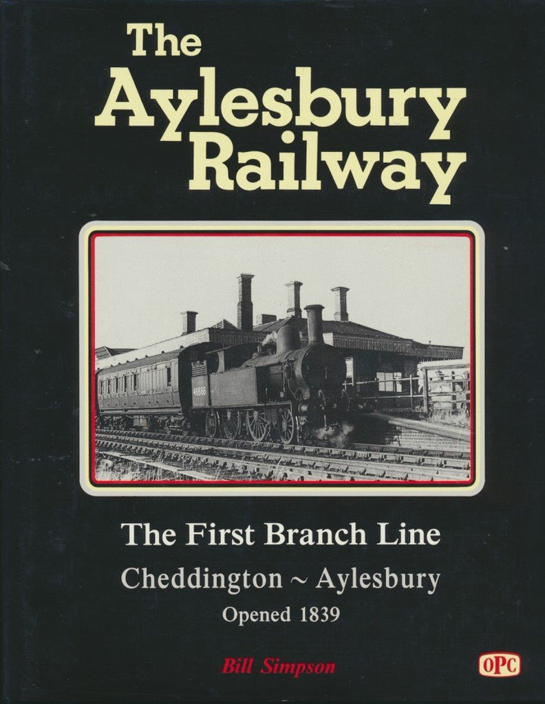 The Aylesbury Railway: The First Branch Line Cheddington-Aylesbury