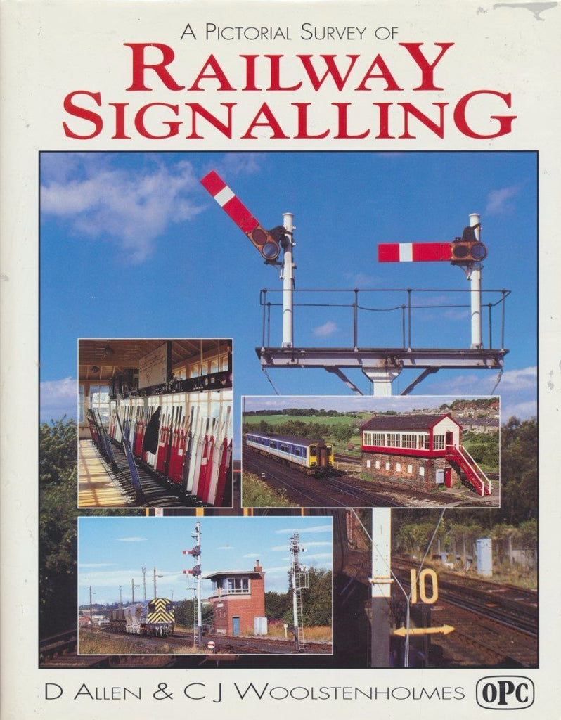 A Pictorial Survey of Railway Signalling