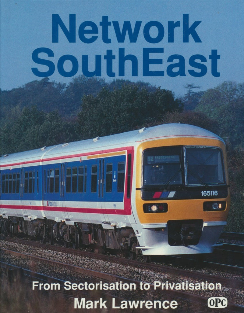 Network SouthEast - From Sectorisation to Privatisation