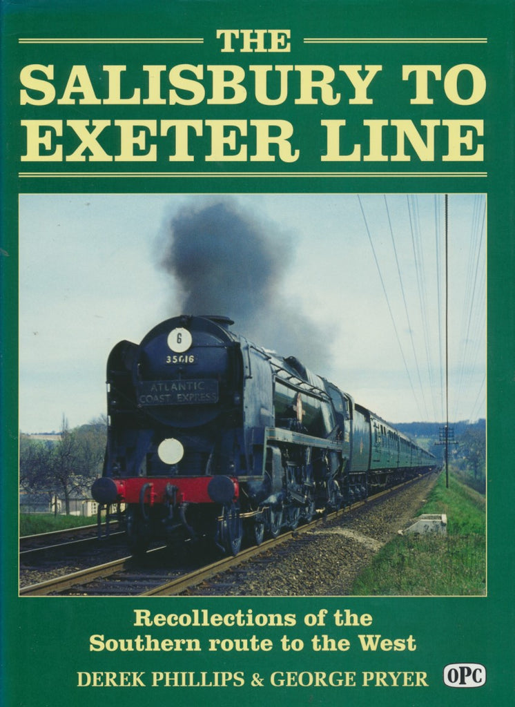 The Salisbury to Exeter Line: Recollections of the Southern route to the West