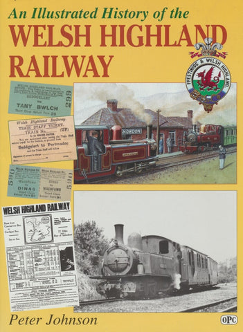 An Illustrated History of the Welsh Highland Railway (2002 edition)