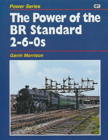 The Power of the BR Standard 2-6-0s (Power Series)