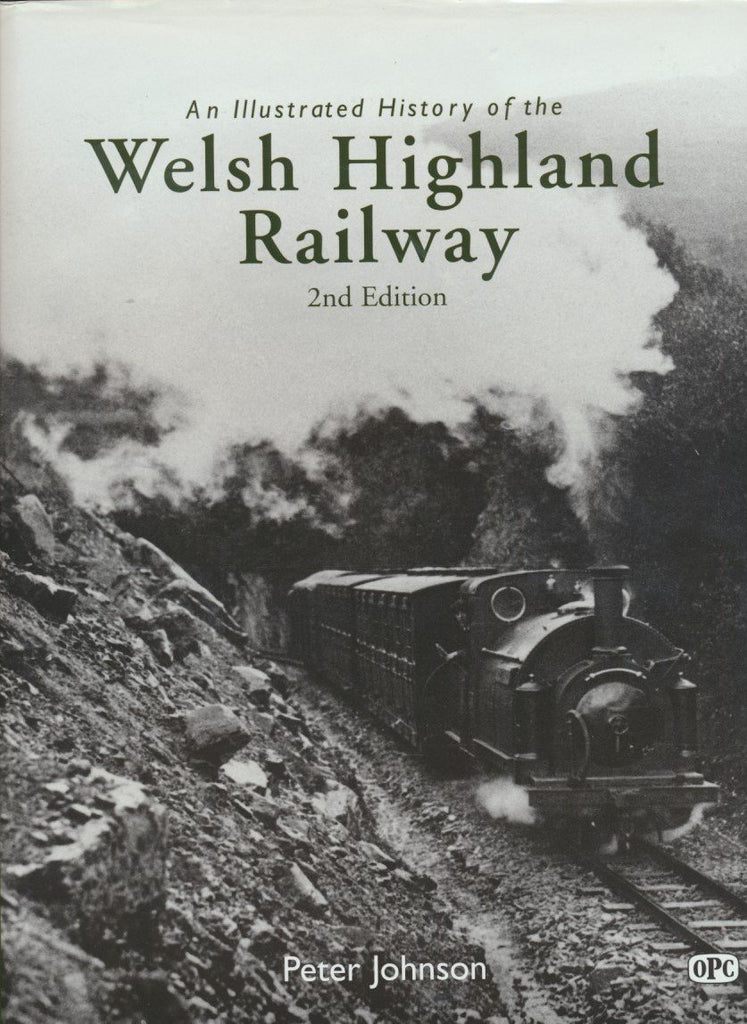 An Illustrated History of the Welsh Highland Railway