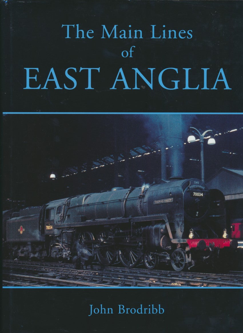 The Main Lines of East Anglia