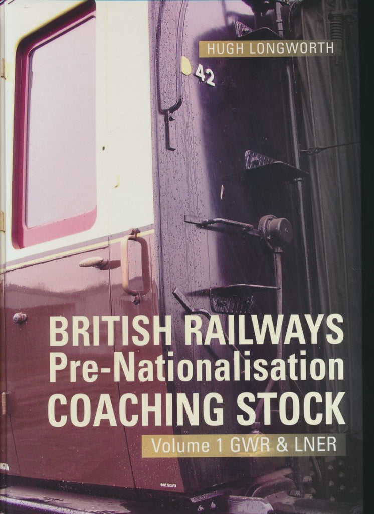 British Railways Pre-Nationalisation Coaching Stock, Volume 1 GWR & LNER