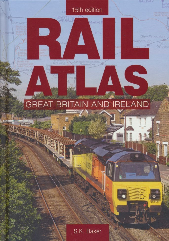 Rail Atlas Great Britain and Ireland: 15th Edition