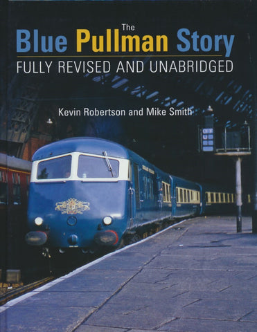 The Blue Pullman Story - Revised and Expanded Edition