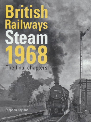 British Railways Steam 1968: The Final Chapter