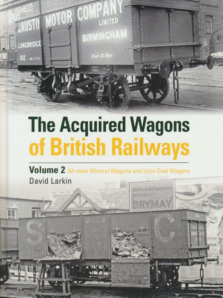 The Acquired Wagons of British Railways Volume 2