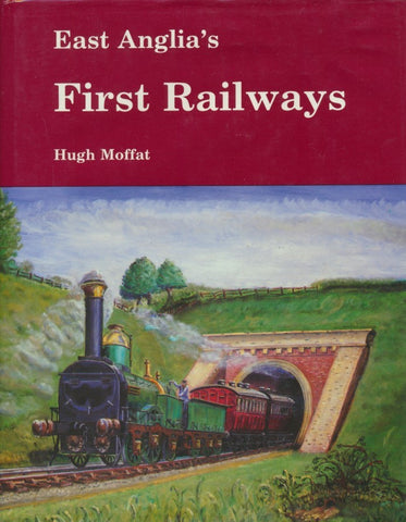 East Anglia's First Railways