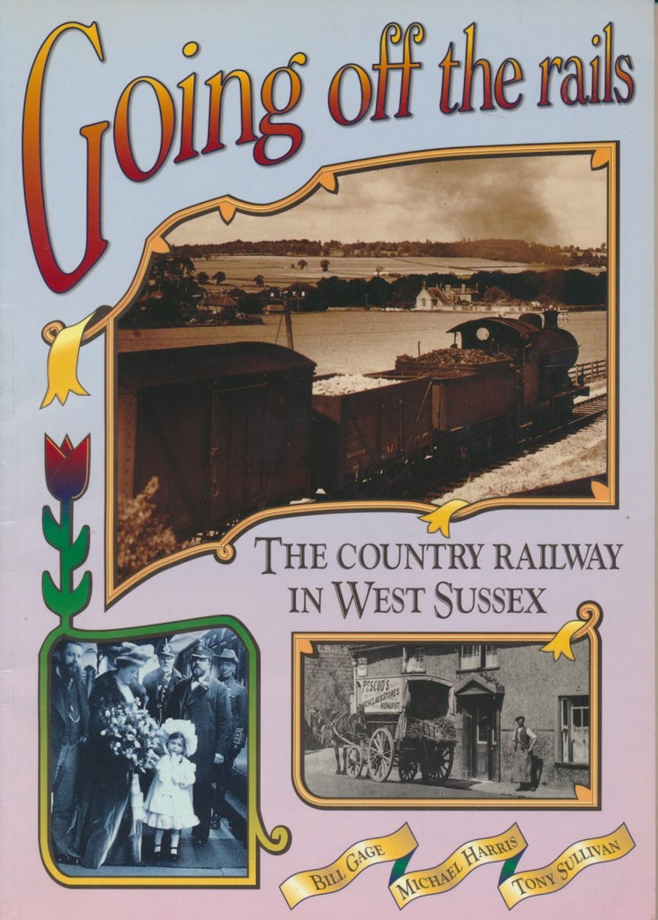 Going Off the Rails: Country Railway in West Sussex