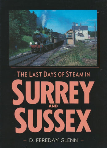 The Last Days of Steam in Surrey and Sussex